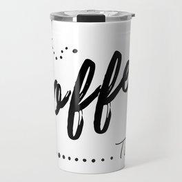 Coffee Art, Talk Coffee to Me, Funny Quote Travel Mug