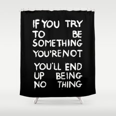 BEING NOTHING 2 Shower Curtain