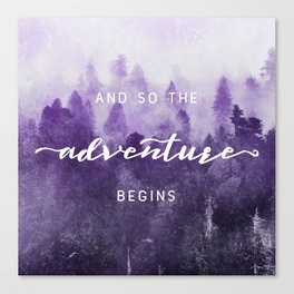 Ultra Violet Forest - And So The Adventure Begins Nature Photography Typography Canvas Print
