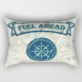 FULL AHEAD Rectangular Pillow