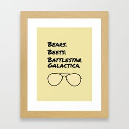 Bears. Beets. Battlestar Galactica. Framed Art Print