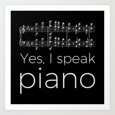 Yes, I speak piano Art Print