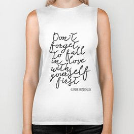 Quote,Don't forget to fall in love with yourself first Biker Tank