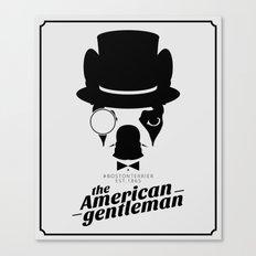 Boston Terrier: The American Gentleman. Canvas Print