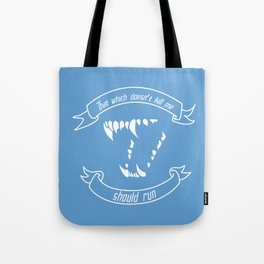 What Doesn't Kill Me Tote Bag
