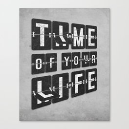 Time of Your Life Canvas Print