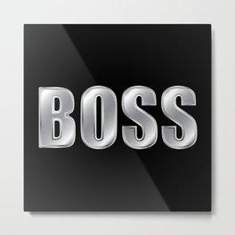 BOSS (Silver) Metal Print