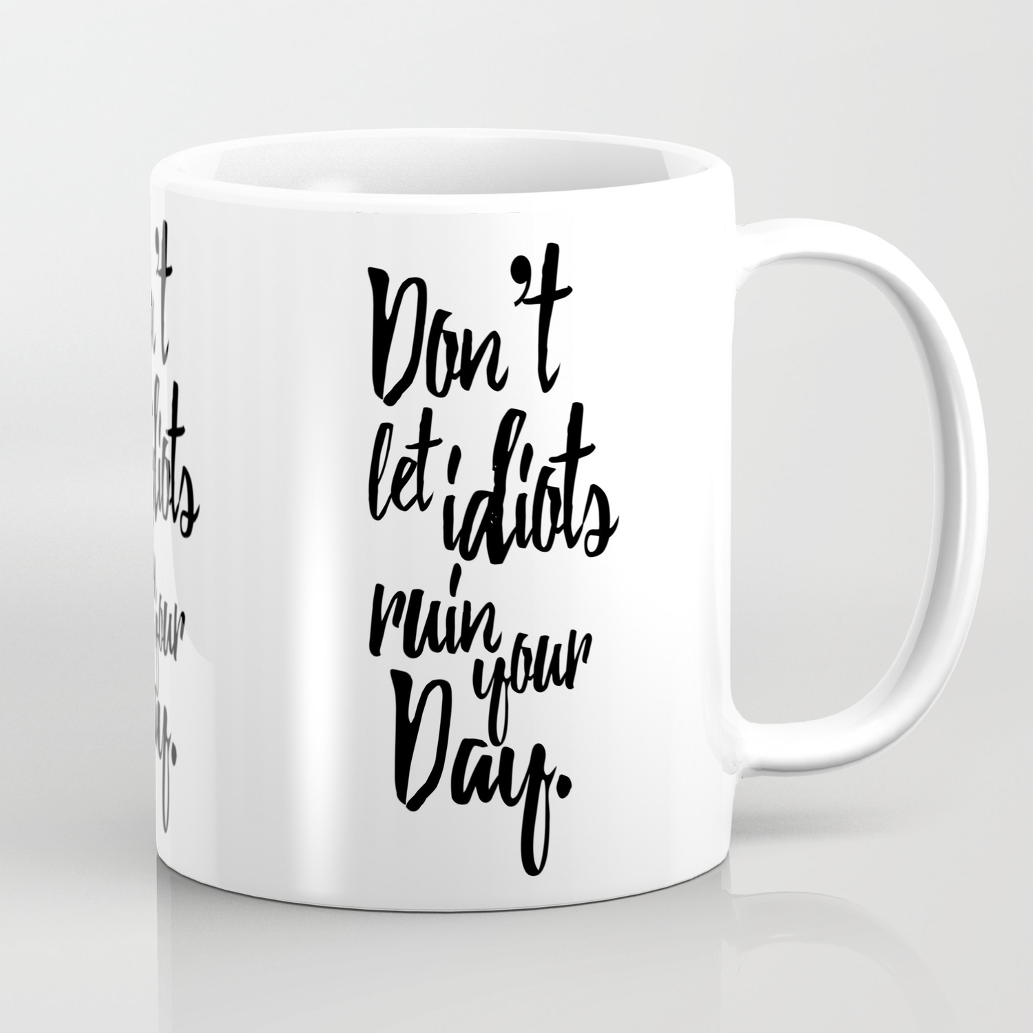 Dont let idiots ruin your day black white quote coffee mug