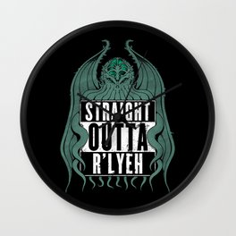 Straight Outta R'lyeh Wall Clock