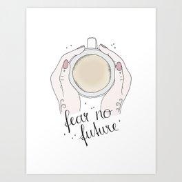 Fear No Future Art Print