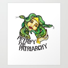 Petrify the Patriarchy Medusa Feminist Art Print