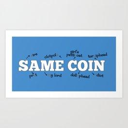 Same Coin - Blue Art Print