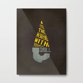 Pierce The Heavens With Your Drill Metal Print