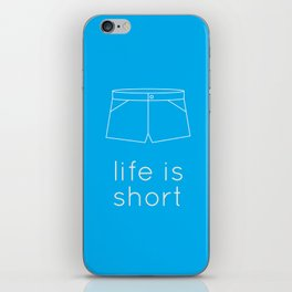 Life is short iPhone Skin