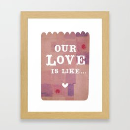 our love is...'like the perfect peanut butter cup - sweet and dreamy!' Framed Art Print