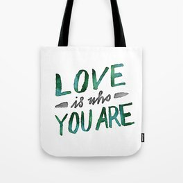 Love is Who You Are (green watercolor) Tote Bag