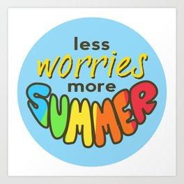 Less Worries, More Summer, Summer sticker, Summer t shirt, blue version Art Print