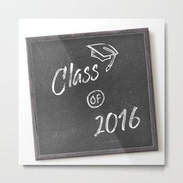 Class of 2016 Metal Print