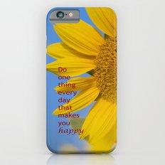 Be happy. iPhone 6s Slim Case