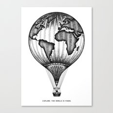 EXPLORE. THE WORLD IS YOURS. Canvas Print