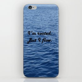 I'm rooted, but I flow. Virginia Woolf iPhone Skin