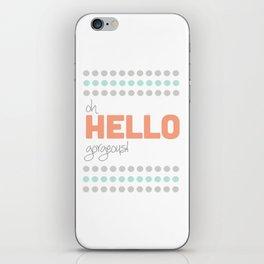 HELLO GORGEOUS! iPhone Skin