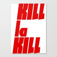 kill la kill Canvas Prints featuring Kill La Kill by Subtle Tee