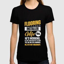Flooring Installer Contractor Wife Floor Installation design T-shirt