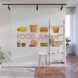 Food Junkie saying with delicious fast foods Wall Mural