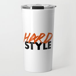Dirty Hardstyle Rave Quote Travel Mug