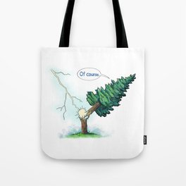 Trees Done With Life 3 Tote Bag