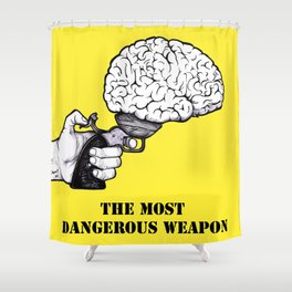 THE MOST DANGEROUS WEAPON Shower Curtain