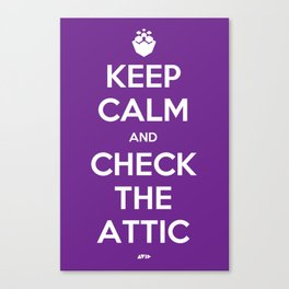 KEEP CALM AND CHECK THE ATTIC Canvas Print