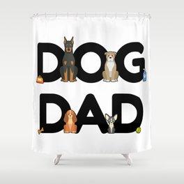 Dog Dad - Dog Holder Daddy Puppy Barking Walking Shower Curtain