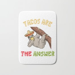 Tacos Are The Answer - Cinco De Mayo Sloth Bath Mat