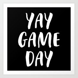 Yay Game Day Football Sports Team White Text Art Print