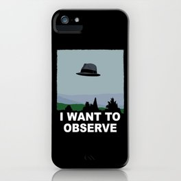 I Want to Observe iPhone Case
