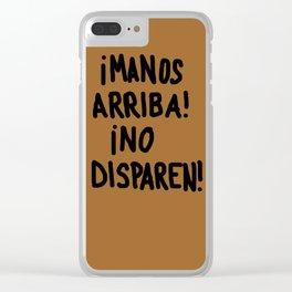 ¡MANOS ARRIBA! ¡NO DISPAREN! Clear iPhone Case