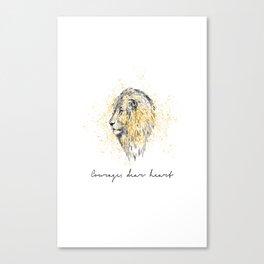 Courage, dear heart Canvas Print