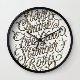 Storms make trees grow stronger roots Wall Clock