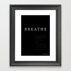 Breathe. A PSA for stressed creatives. Framed Art Print