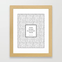 Robert Frost - We Love the Things We Love - Poem Framed Art Print