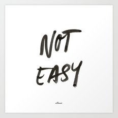 Not Easy Art Print