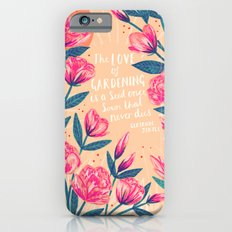 A Love of Gardening Slim Case iPhone 6s