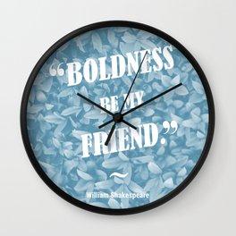 Boldness Be My Friend - Blue Wall Clock
