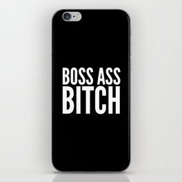 BOSS ASS BITCH (Black & White) iPhone Skin