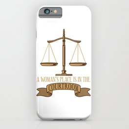 A Woman's Place Is In The Courtroom Gift iPhone Case
