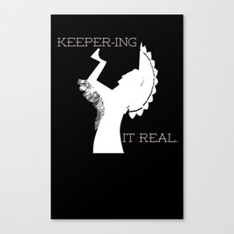 Keeper-ing It Real Canvas Print