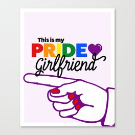 This Is My Pride Girlfriend (R) Canvas Print