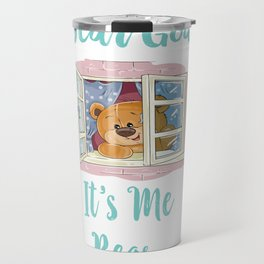 Dear God It's Me Bear Gifts Travel Mug